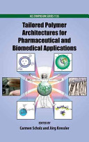 Tailored Polymer Architectures for Pharmaceutical and Biomedical Applications