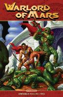 Warlord Of Mars Omnibus Vol. 2