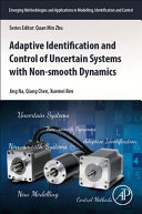 Adaptive Identification and Control of Uncertain Systems with Non Smooth Dynamics