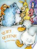 Quiet Queenie