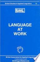 Öffnen Sie das Medium Language at work von Unbekannter Verfasser/Urheber im Bibliothekskatalog