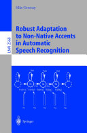 Robust Adaptation to Non Native Accents in Automatic Speech Recognition