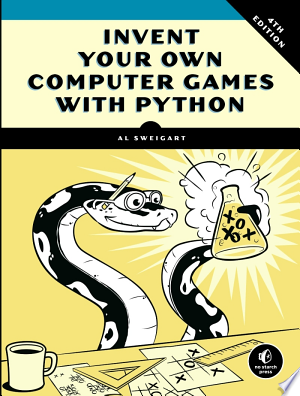 Free Download Invent Your Own Computer Games with Python, 4th Edition PDF - Writers Club