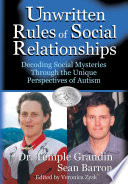 """The Unwritten Rules of Social Relationships"" by Temple Grandin, Sean Barron, Veronica Zysk"