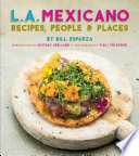"""L.A. Mexicano: Recipes, People & Places"" by Bill Esparza"