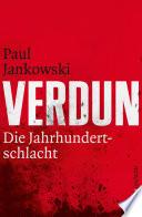 Verdun  : Die Jahrhundertschlacht