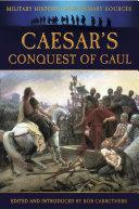 Caesar s Conquest of Gaul