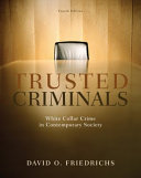 Trusted Criminals: White Collar Crime In Contemporary Society