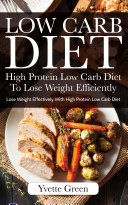 Low Carb Diet  High Protein Low Carb Diet To Lose Weight Efficiently