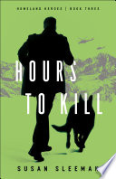 Hours to Kill  Homeland Heroes Book  3
