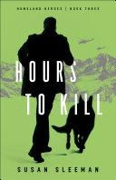 Hours to Kill (Homeland Heroes Book #3)