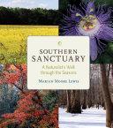 Southern Sanctuary: A Naturalist's Walk Through the Seasons