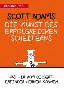 Die Kunst des erfolgreichen Scheiterns: Was wir vom Dilbert-Erfinder ...