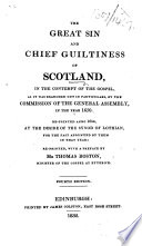 The Great Sin And Chief Guiltiness Of Scotland In The Contempt Of The Gospel As It Was Branched Out In Particulars By The Commission Of The General Assembly In The Year 1650 Re Printed Anno 1654 At The Desire Of The Synod Of Lothian Re Printed With A Preface By Mr Thomas Boston Fourth Edition With An Address To The Reader Signed M  Book PDF