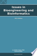 Issues in Bioengineering and Bioinformatics  2013 Edition