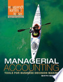 Managerial Accounting: Tools for Business Decision Making, 6th Edition