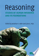 Reasoning  : Studies of Human Inference and Its Foundations