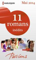 Pdf 11 romans Passions inédits + 1 gratuit (n° 464 à 468 - Mai 2014) Telecharger