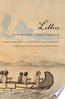 Letters from Rupert's Land, 1826-1840