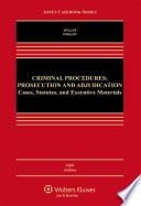 Criminal Procedures  : Prosecution and Adjudication