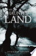 My Haunted Land