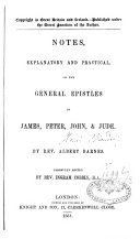 Notes  Explanatory and Practical  on the General Epistles of James  Peter  John  and Jude