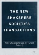 The New Shakspere Society s Transactions