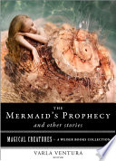 The Mermaid's Prophecy and Other Stories