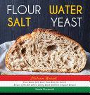 Italian Bread  FLOUR  WATER  SALT  YEAST  From Italy the Tastiest Recipes of the Best Artisan Baking Bread  Cookbook