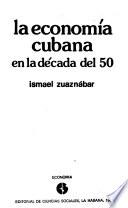 La economía cubana en la década del 50