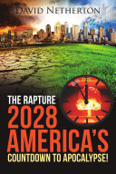 The Rapture 2028  America s Countdown to Apocalypse