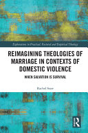 Reimagining Theologies of Marriage in Contexts of Domestic Violence