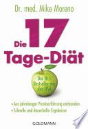 Die 17-Tage-Diät  : - Aus jahrelanger Praxiserfahrung entstanden - - Schnelle und dauerhafte Ergebnisse -