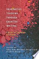 Imaginative Teaching Through Creative Writing