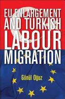 Eu Enlargement And Turkish Labour Migration