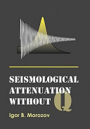 Seismological Attenuation Without Q