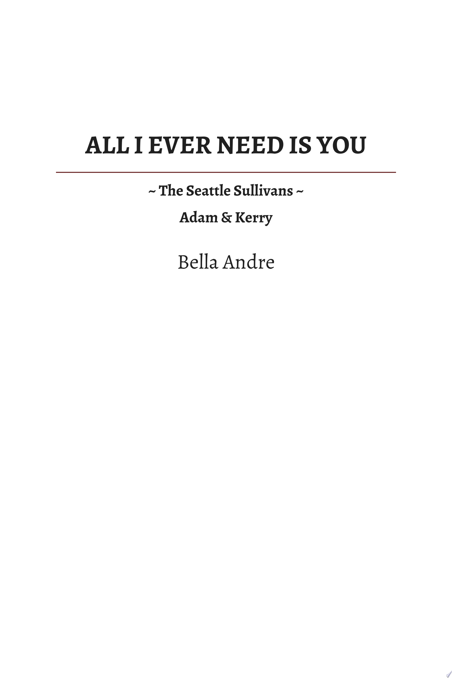 All I Ever Need Is You: Seattle Sullivans #5 (Contemporary Romance)