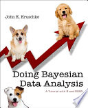 """""""Doing Bayesian Data Analysis: A Tutorial Introduction with R"""" by John Kruschke"""