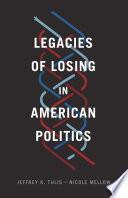 Legacies of Losing in American Politics