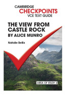 Cambridge Checkpoints VCE Text Guides: The View from Castle Rock by Alice Munro