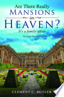 Are There Really Mansions in Heaven   Second Edition