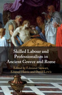 Skilled Labour and Professionalism in Ancient Greece and Rome