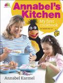 Annabel s Kitchen  My First Cookbook
