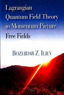 Lagrangian Quantum Field Theory in Momentum Picture