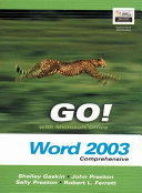 GO! with MicrosoftOffice Word 2003- Comprehensive