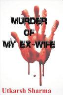 Murder of My Ex-Wife Pdf/ePub eBook