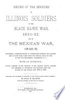 Record of the Services of Illinois Soldiers in the Black Hawk War, 1831-32, and in the Mexican War, 1946-8