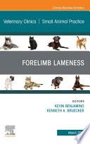 Forelimb Lameness  An Issue of Veterinary Clinics of North America  Small Animal Practice  E Book Book