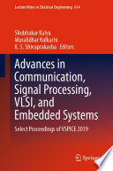 Advances in Communication  Signal Processing  VLSI  and Embedded Systems