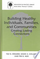 Building Healthy Individuals Families And Communities